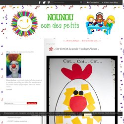 .. Cot Cot Cot La poule !! collage Pâques .. - Le blog de nounoucoindespetits