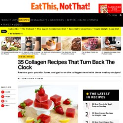 35 Collagen Recipes That Turn Back The Clock