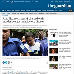 Rana Plaza collapse: 38 charged with murder over garment factory disaster