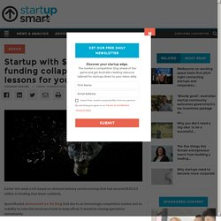 Startup with $17 million in funding collapses: Four lessons for your business - StartupSmart