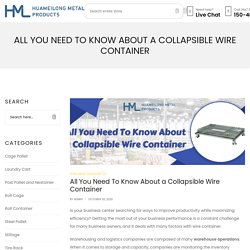 All You Need To Know About a Collapsible Wire Container - HMLPaK
