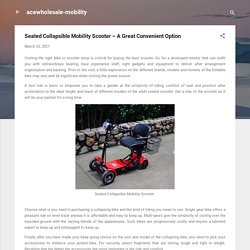 Seated Collapsible Mobility Scooter – A Great Convenient Option