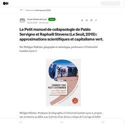 Le Petit manuel de collapsologie de Pablo Servigne et Raphaël Stevens : approximations scientifiques et capitalisme vert