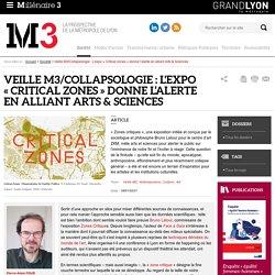 Veille M3/Collapsologie : L'expo «Critical zones» donne l'alerte en alliant Arts & Sciences