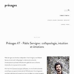 Présages #7 - Pablo Servigne : collapsologie, intuition et émotions — présages