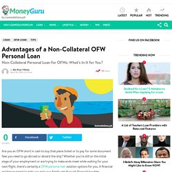 Non-Collateral Personal Loan for OFWs: What's In It for You?