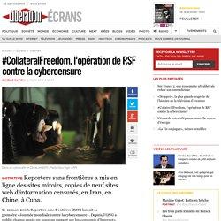 #CollateralFreedom, l'opération deRSF contre la cybercensure