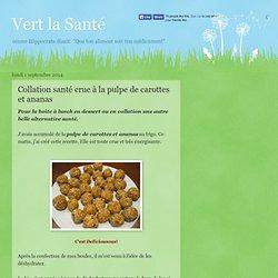 Vert la Santé: Collation santé crue à la pulpe de carottes et ananas