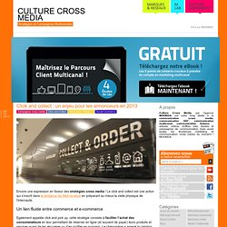 Click and collect : un enjeu pour les annonceurs en 2013