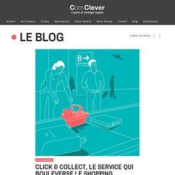 Click & Collect, le service qui bouleverse le shopping