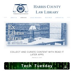 Collect and Curate Content with Read It Later Apps — Harris County Law Library
