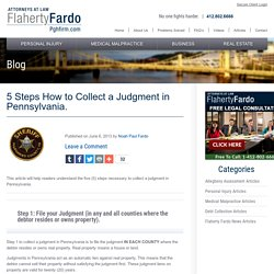 The 5 Steps how to Collect A Judgment in Pennsylvania.