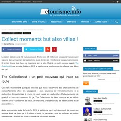 Collect moments but also villas !