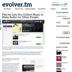 Piki.fm Lets You Collect Music to Make Radio for Other People
