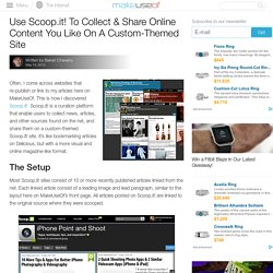 Use Scoop.it! To Collect & Share Online Content You Like On A Custom-Themed Site