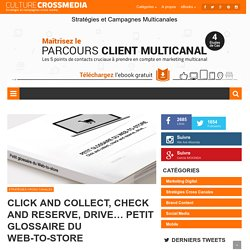 Click and collect, check and reserve… petit glossaire du Web-to-store