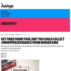 Get Fired From Your Job? You Could Collect #WhopperSeverance From Burger King