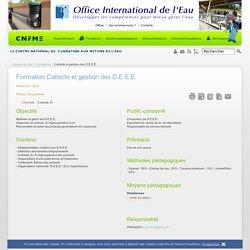 Collecte et gestion des D.E.E.E. - Formation - OIEau - CNFME