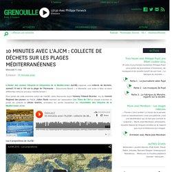 10 minutes avec l'AJCM : collecte de déchets sur les plages méditerranéennes