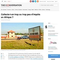 Collecte-t-on trop ou troppeu d'impôts enAfrique?