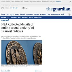 NSA 'collected details of online sexual activity' of Islamist radicals