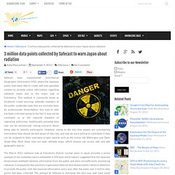 3 million data points collected by Safecast to warn Japan about radiation