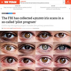 The FBI has collected 430,000 iris scans in a so-called 'pilot program'