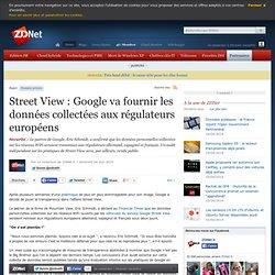 Street View : Google va fournir les données collectées aux régul