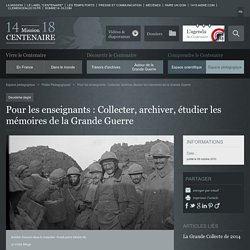 Collecter, archiver, étudier les mémoires de la Grande Guerre