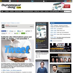 Collecter des informations pour son CRM via Twitter, c'est possible ?