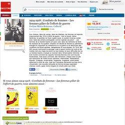1914-1918 : Combats de femmes - Les femmes pilier.... Evelyne Morin-Rotureau, Collectif - Decitre - 9782746705159