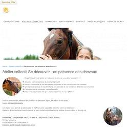 Atelier collectif Se découvrir - en présence des chevaux