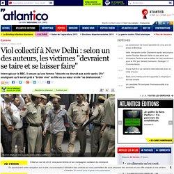 """Viol collectif à New Delhi : selon un des auteurs, les victimes """"devraient se taire et se laisser faire"""""""