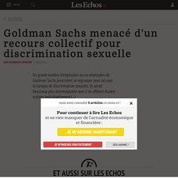 Goldman Sachs menacé d'un recours collectif pour discrimination sexuelle - Les Echos