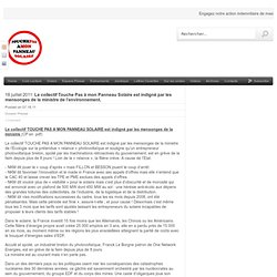 18 juillet 2011: Le collectif Touche Pas à mon Panneau Solaire est indigné par les mensonges de la ministre de l'environnement.