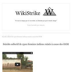 Suicide collectif de 1500 fermiers indiens ruinés à cause des OGM