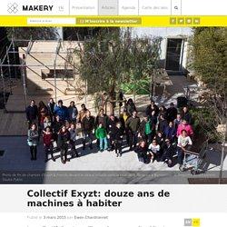 Collectif Exyzt : douze ans de machines à habiter