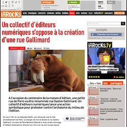 Un collectif d'éditeurs numériques s'oppose à la création d'une rue Gallimard