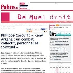 Philippe Corcuff : « Keny Arkana : un combat collectif, personnel et spirituel »