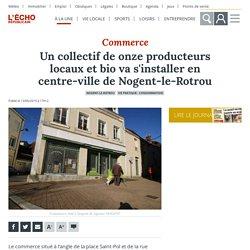 L ECHO REPUBLICAIN 13/06/19 Un collectif de onze producteurs locaux et bio vont s'installer en centre-ville de Nogent-le-Rotrou