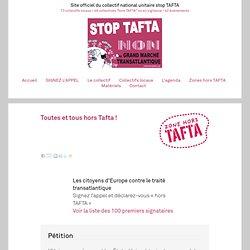 Toutes et tous hors Tafta ! - Collectif Stop TAFTA - Non au Grand Marché Transatlantique