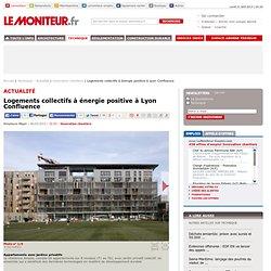 Logements collectifs à énergie positive à Lyon Confluence - Innovation chantiers