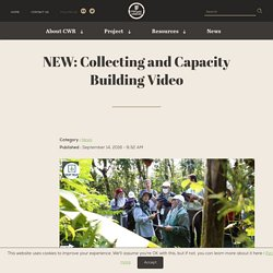CWR » NEW: Collecting and Capacity Building Video