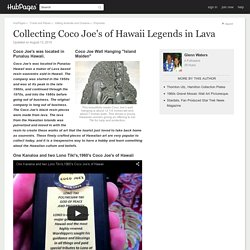 Collecting Coco Joe's of Hawaii Legends in Lava
