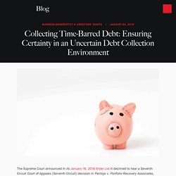 Collecting Time-Barred Debt: Ensuring Certainty in an Uncertain Debt Collection Environment