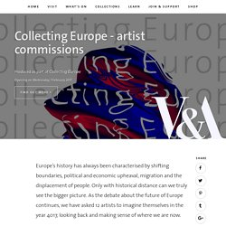 V&A · Collecting Europe - artist commissions