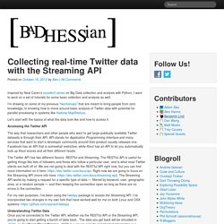 Collecting real-time Twitter data with the Streaming API « Bad Hessian