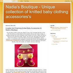 Nadia's Boutique - Unique collection of knitted baby clothing accessories's: Lovable And Charming Knitted Baby Accessories At Nadia's Boutique