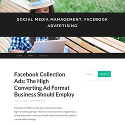 Facebook Collection Ads: The High Converting Ad Format Business Should Employ