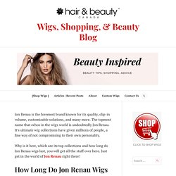Get the Top Collection of Jon Renau Wigs and Make a Right Choice – Wigs, Shopping, & Beauty Blog